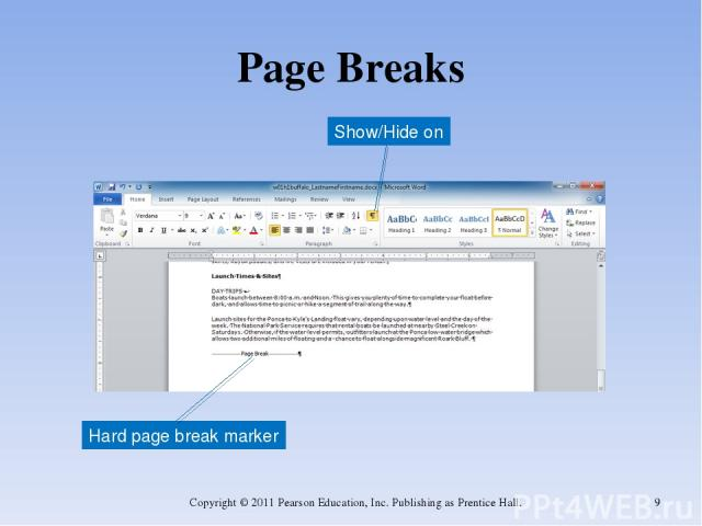 Page Breaks Copyright © 2011 Pearson Education, Inc. Publishing as Prentice Hall. * Show/Hide on Hard page break marker Copyright © 2011 Pearson Education, Inc. Publishing as Prentice Hall.
