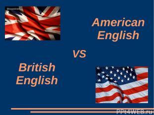 VS American English British English