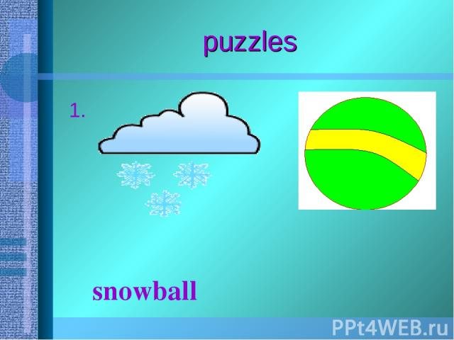 puzzles 1. snowball