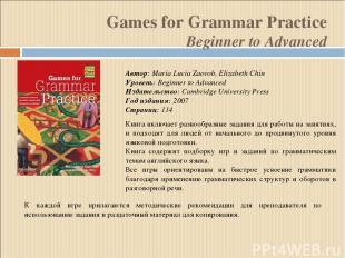 Games for Grammar Practice Beginner to Advanced Автор: Maria Lucia Zaorob, Eliza