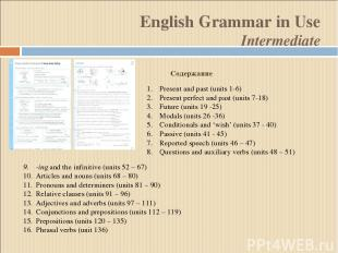 -ing and the infinitive (units 52 – 67) Articles and nouns (units 68 – 80) Prono