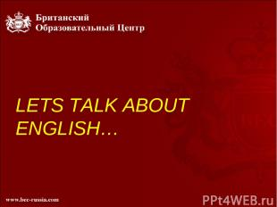 LETS TALK ABOUT ENGLISH…
