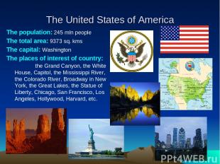 The United States of America The population: 245 mln people The total area: 9373