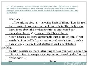"""* """"… So you see that I enjoy films based on true historic facts. (1)What kinds o"""
