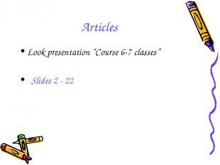 "Articles Look presentation ""Course 6-7 classes"" Slides 2 - 22"