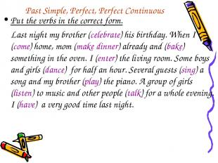 Past Simple, Perfect, Perfect Continuous Put the verbs in the correct form. Last