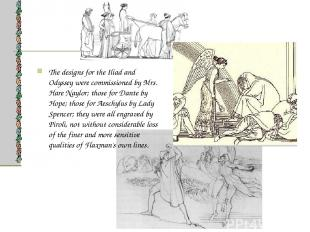 The designs for the Iliad and Odyssey were commissioned by Mrs. Hare Naylor; tho