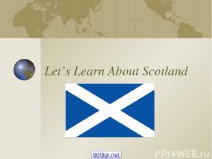 Let's Learn About Scotland 900igr.net