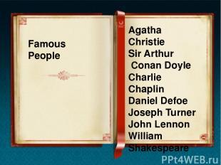 Famous People Agatha Christie Sir Arthur Conan Doyle Charlie Chaplin Daniel Defo