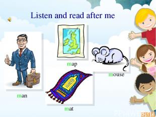 man map mat Listen and read after me mouse