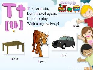 T is for train, Let's travel again. I like to play With a toy railway! table tax