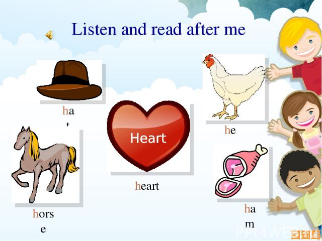 horse heart ham hen Listen and read after me hat