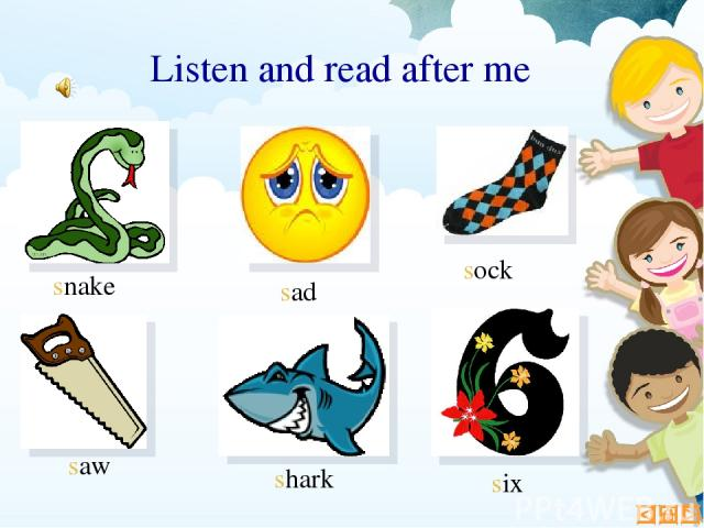 six saw shark snake sock sad Listen and read after me