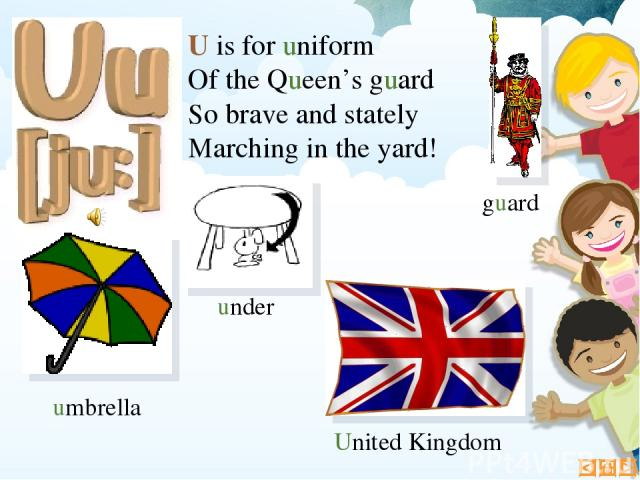 U is for uniform Of the Queen's guard So brave and stately Marching in the yard! umbrella United Kingdom under guard