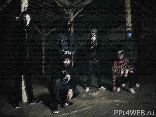 Маски На всех концертах участники группы носят маски, надевая их также во время фотосессий и некоторых интервью. Участники сами разрабатывают стиль своих масок. Первые маски появились в самом начале творческого пути Hollywood Undead и были достаточн…