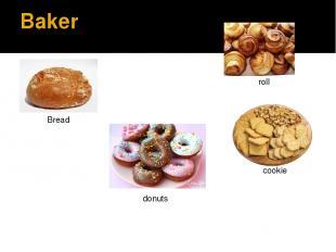 Baker Bread roll cookie donuts