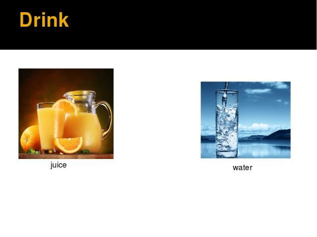 Drink juice water