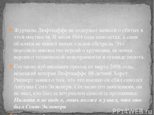 Журналы Люфтваффе не содержат записей о сбитых в этой местности 31 июля 1944 год