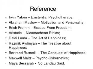 Reference Irvin Yalom – Existential Psychotherapy; Abraham Maslow – Motivation a