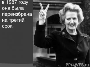 в 1987 году она была переизбрана на третий срок