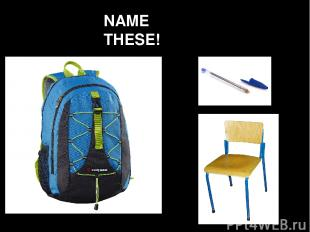 NAME THESE!
