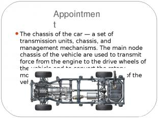 Appointment The chassis of the car — a set of transmission units, chassis, and m
