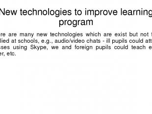 New technologies to improve learning program There are many new technologies whi