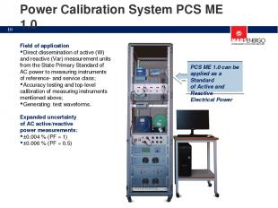 Power Calibration System PCS ME 1.0 Field of application Direct dissemination of