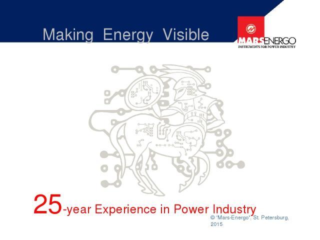 "© ""Mars-Energo"", St. Petersburg, 2015 Making Energy Visible 25-year Experience in Power Industry"