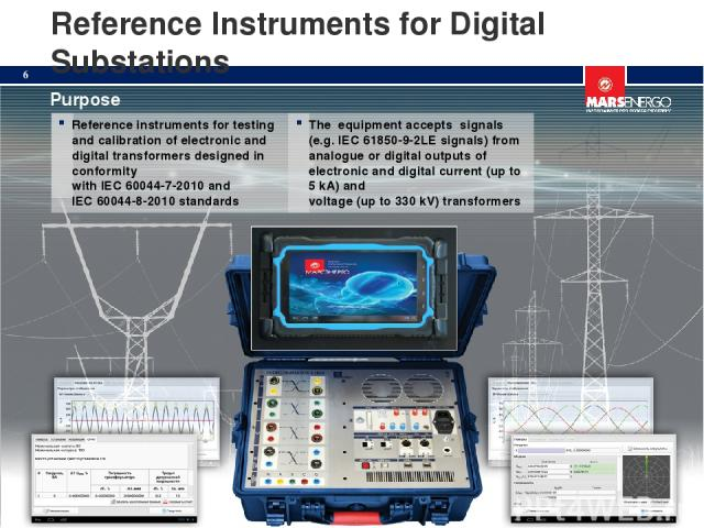 Reference Instruments for Digital Substations * Reference instruments for testing and calibration of electronic and digital transformers designed in conformity with IEC 60044-7-2010 and IEC 60044-8-2010 standards The equipment accepts signals (e.g. …