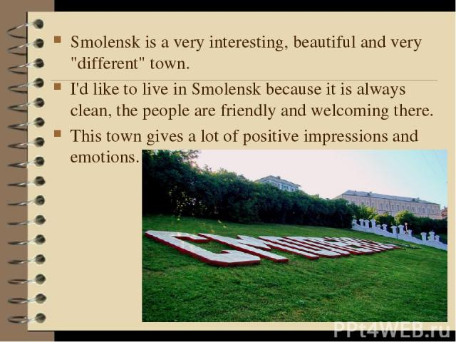 Smolensk is a very interesting, beautiful and very