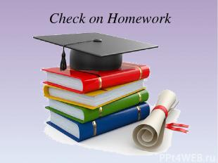 Check on Homework