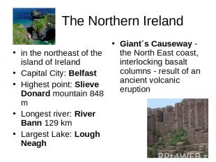 The Northern Ireland in the northeast of the island of Ireland Capital City: Bel
