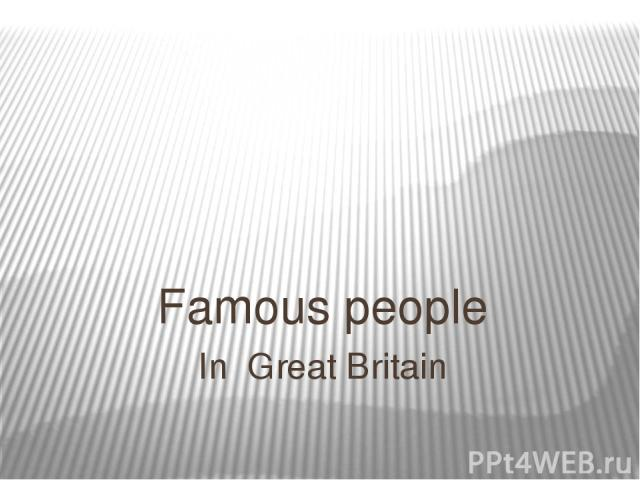In Great Britain Famous people