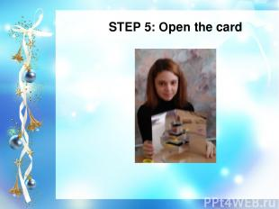 STEP 5: Open the card