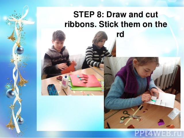 STEP 8: Draw and cut ribbons. Stick them on the card