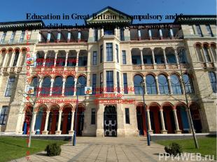 Education in Great Britain is compulsory and free for all children between the
