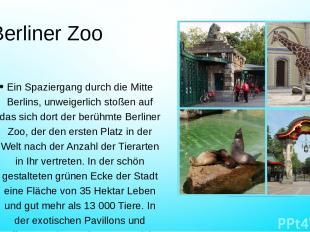Berliner Zoo Ein Spaziergang durch die Mitte Berlins, unweigerlich stoßen auf da