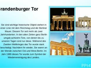 Brandenburger Tor Sie sind wichtige historische Objekt stehen in einer Linie mit