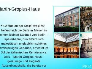 Martin-Gropius-Haus Gerade an der Stelle, wo einst befand sich die Berliner Maue