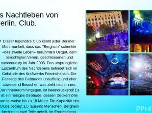 as Nachtleben von Berlin. Club. Dieser legendäre Club kennt jeder Berliner. Man