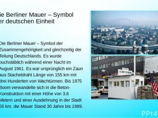 Die Berliner Mauer – Symbol der deutschen Einheit Die Berliner Mauer – Symbol de