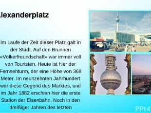 Alexanderplatz Im Laufe der Zeit dieser Platz galt in der Stadt. Auf den Brunnen