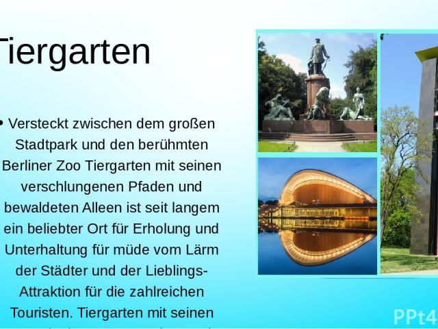 Tiergarten Versteckt zwischen dem großen Stadtpark und den berühmten Berliner Zoo Tiergarten mit seinen verschlungenen Pfaden und bewaldeten Alleen ist seit langem ein beliebter Ort für Erholung und Unterhaltung für müde vom Lärm der Städter und der…