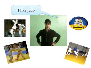 I like judo