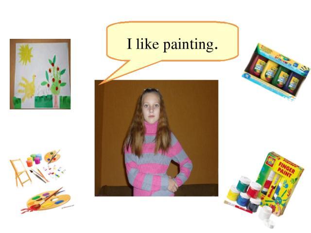 I like painting.