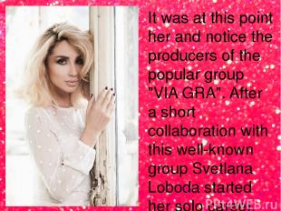 """It was at this point her and notice the producers of the popular group """"VIA GRA"""""""