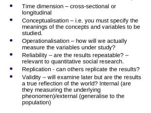 Other things to Note Time dimension – cross-sectional or longitudinal Conceptual