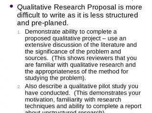 Qualitative Research Proposal Qualitative Research Proposal is more difficult to