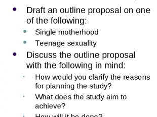 Research Design Exercise Draft an outline proposal on one of the following: Sing